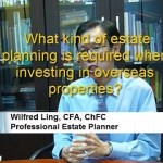 What Kind of Estate Planning Is Required When Investing In Overseas Properties?